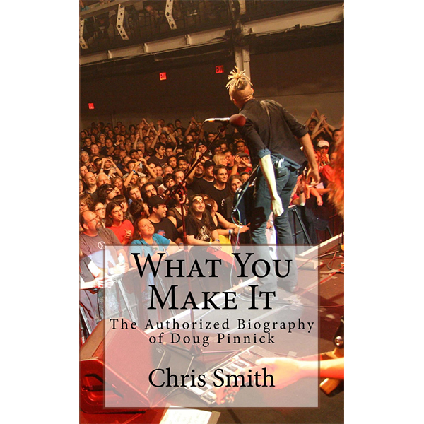 Pre-Order 'What You Make It: The Authorized Biography of Doug Pinnick'